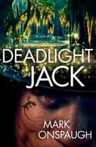 Deadlight Jack ebook by