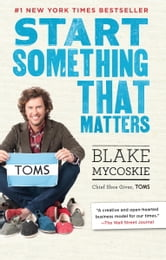 Start Something That Matters ebook by Blake Mycoskie