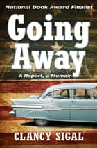 Going Away ebook by Clancy Sigal
