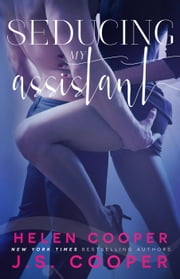 Seducing My Assistant ebook by J. S. Cooper, Helen Cooper