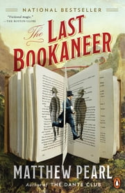 The Last Bookaneer - A Novel ebook by Matthew Pearl