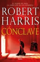 Cónclave eBook by Robert Harris