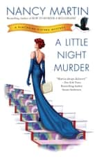 A Little Night Murder ebook by Nancy Martin