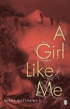 A Girl Like Me ebook by Penny Matthews
