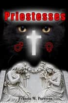 Priestesses ebook by Francis W. Porretto