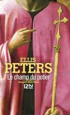 Le champ du potier - Frère Cadfael ebook by Serge CHWAT, Ellis PETERS