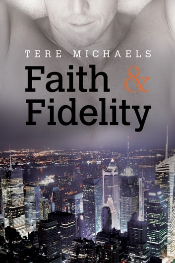 Faith & Fidelity ebook by Tere Michaels