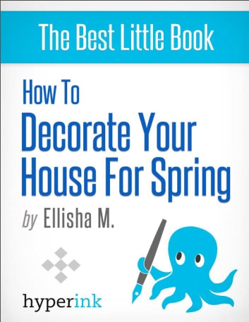 How To Decorate Your House For Spring Ebook Von Ellisha