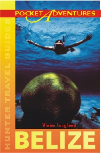 Belize Pocket Adventures ebook by Vivien Lougheed
