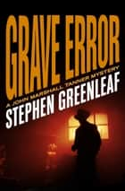 Grave Error ebook by Stephen Greenleaf
