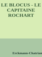 Le blocus - Le capitaine rochart ebook by Erckmann-chatrian