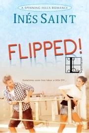 Flipped! ebook by Ines Saint