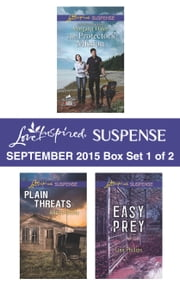 Love Inspired Suspense September 2015 - Box Set 1 of 2 - The Protector's Mission\Plain Threats\Easy Prey ebook by Margaret Daley, Alison Stone, Lisa Phillips