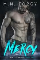 Mercy - Sin City Outlaws, #2 ebook by M.N. Forgy
