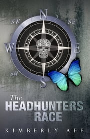 The Headhunters Race ebook by Kimberly Afe