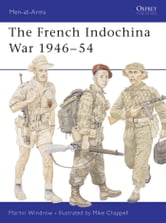 The French Indochina War 1946–54 ebook by Martin Windrow