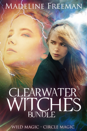 Clearwater Witches Bundle - Wild Magic & Circle Magic ebook by Madeline Freeman