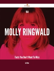 164 Molly Ringwald Facts You Don't Want To Miss ebook by Lori Olson