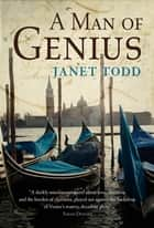 A Man of Genius ebook by Janet Todd