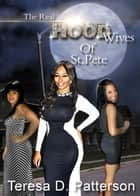 The Real Hood Wives of St. Pete. ebook by