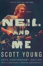 Neil and Me ebook by Scott Young