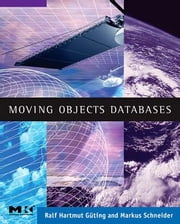 Moving Objects Databases ebook by Hartmut Güting, Ralf