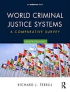 World Criminal Justice Systems ebook by Richard J. Terrill