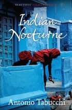 Indian Nocturne eBook by Antonio Tabucchi