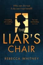 The Liar's Chair eBook by Rebecca Whitney
