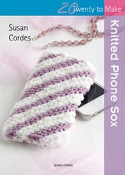 Knitted Phone Sox ebook by Susan Cordes