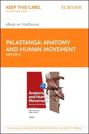 Anatomy and Human Movement E-Book - Structure and function ebook by Nigel Palastanga, MA, BA,...