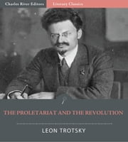 The Proletariat and the Revolution (Illustrated Edition) eBook by Leon Trotsky