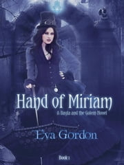 Hand of Miriam, A Bayla and the Golem Novel - Bayla and the Golem, #1 ebook by Eva Gordon