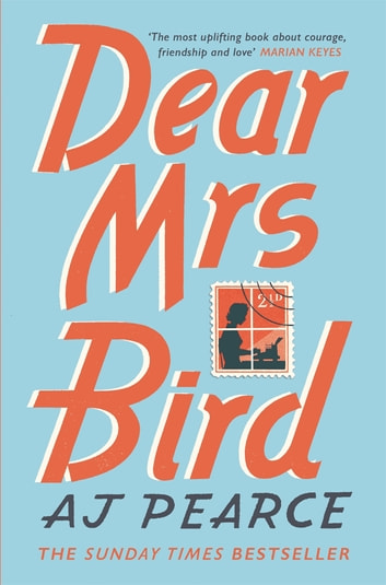 Dear Mrs Bird - The Richard & Judy Book Club Pick and Sunday Times Bestseller ebook by AJ Pearce