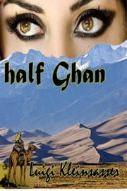 half Ghan ebook by Luigi Kleinsasser