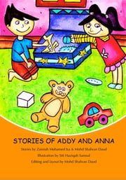 Stories of Addy and Anna: Second Edition ebook by Zainiah Mohamed Isa,Mohd Shahran Daud,Siti Haziqah Samsul