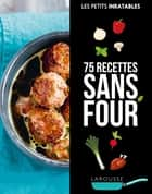Recettes inratables sans four ebook by Collectif