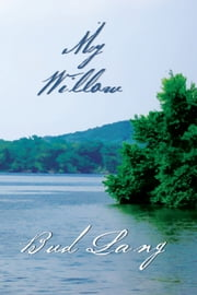 MY WILLOW ebook by Bud Lang