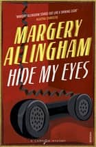 Hide My Eyes ebook by Margery Allingham