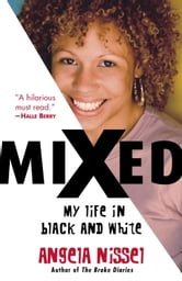 Mixed - My Life in Black and White ebook by Angela Nissel