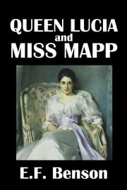 Queen Lucia and Miss Mapp by E.F. Benson ebook by E.F. Benson