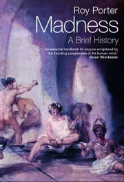 Madness:A Brief History - A Brief History ebook by Roy Porter