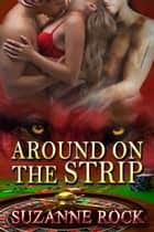 Around on the Strip ebook by Suzanne Rock