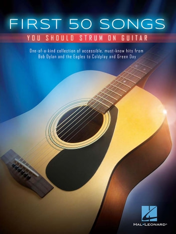 First 50 Songs You Should Strum on Guitar ebook by Hal Leonard Corp.