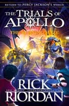 The Burning Maze (The Trials of Apollo Book 3) ebook by