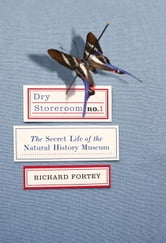 Dry Storeroom No. 1 ebook by Richard Fortey