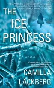 The Ice Princess - A Novel ebook by Camilla Läckberg,Steven T. Murray