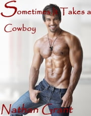 Sometimes It Takes a Cowboy ebook by Nathan Grant