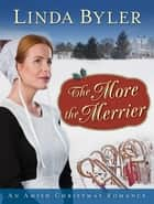 The More the Merrier - An Amish Christmas Romance ebook by Linda Byler