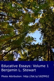 Educative Essays: Volume 1 ebook by Benjamin L. Stewart, PhD